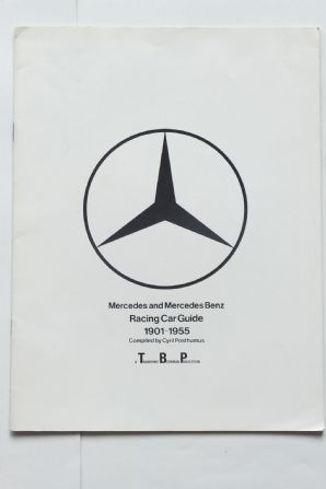 MERCEDES AND MERCEDES-BENZ RACING CAR GUIDE 1901-1955 (Postumus 1978)